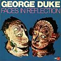 George Duke- Faces In Reflection